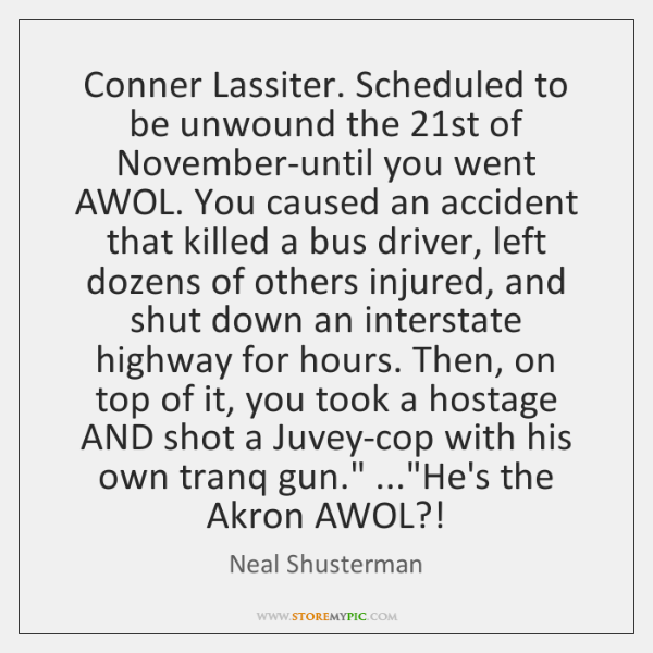 Conner Lassiter. Scheduled to be unwound the 21st of November-until you went ...