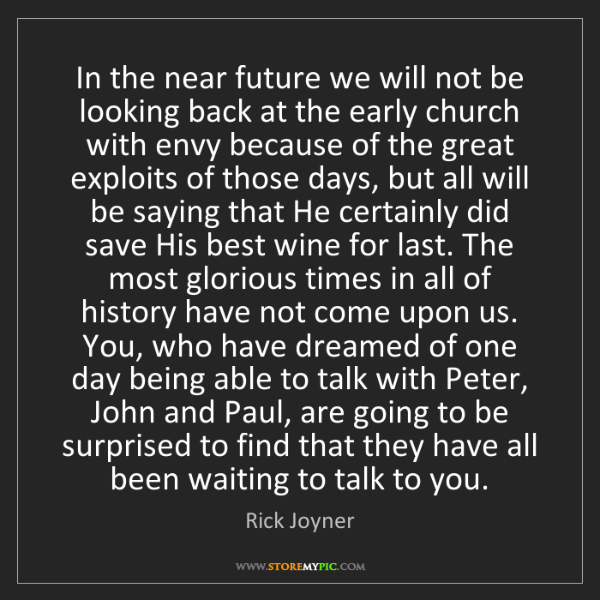 Rick Joyner: In the near future we will not be looking back at the...