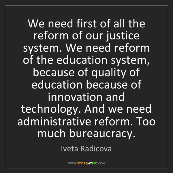 Iveta Radicova: We need first of all the reform of our justice system....