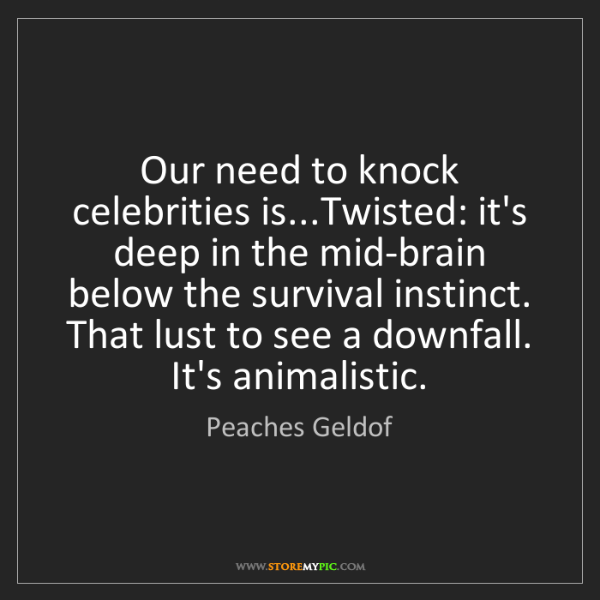 Peaches Geldof: Our need to knock celebrities is...Twisted: it's deep...