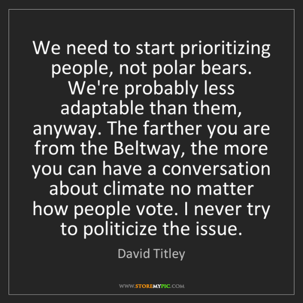 David Titley: We need to start prioritizing people, not polar bears....