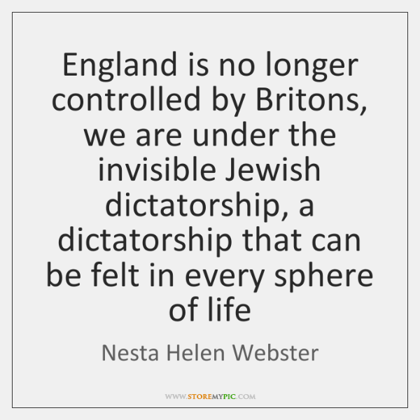 England is no longer controlled by Britons, we are under the invisible ...