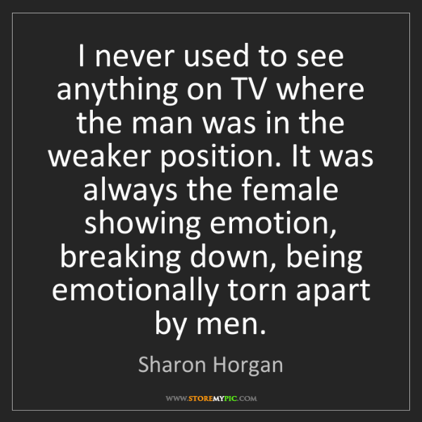 Sharon Horgan: I never used to see anything on TV where the man was...