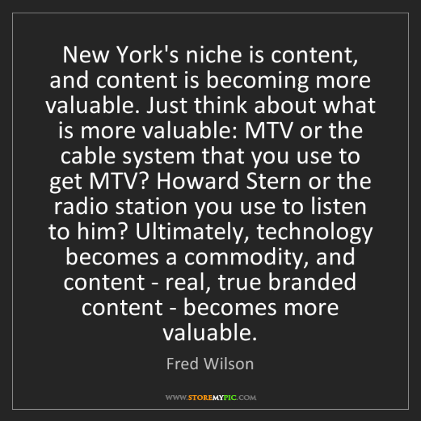 Fred Wilson: New York's niche is content, and content is becoming...