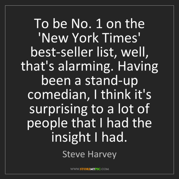 Steve Harvey: To be No. 1 on the 'New York Times' best-seller list,...