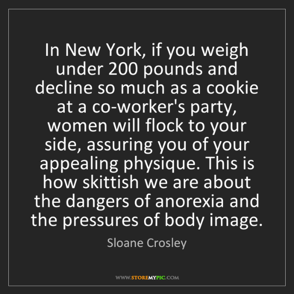 Sloane Crosley: In New York, if you weigh under 200 pounds and decline...