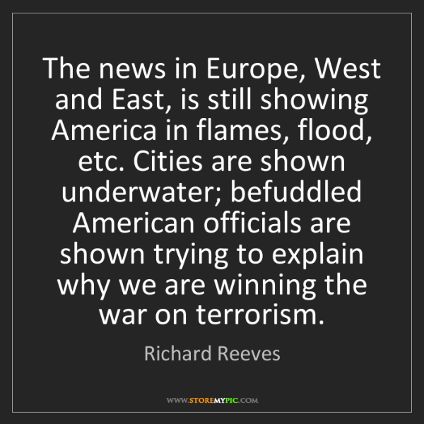 Richard Reeves: The news in Europe, West and East, is still showing America...