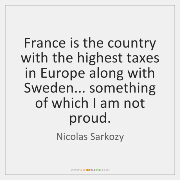 France is the country with the highest taxes in Europe along with ...