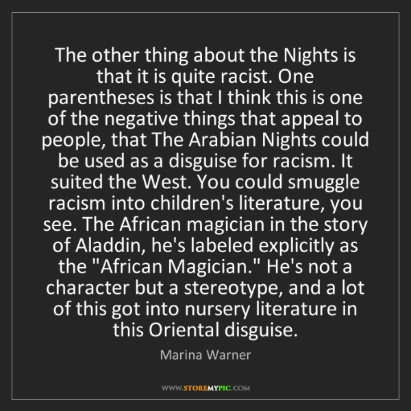 Marina Warner: The other thing about the Nights is that it is quite...