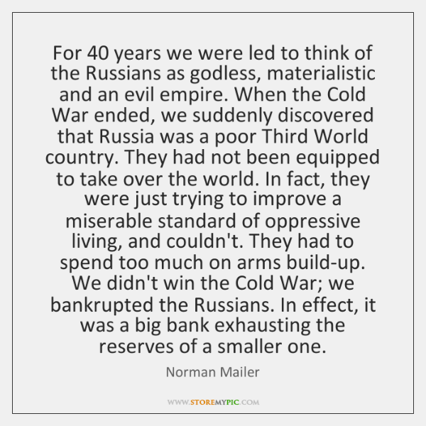 For 40 years we were led to think of the Russians as godless, ...