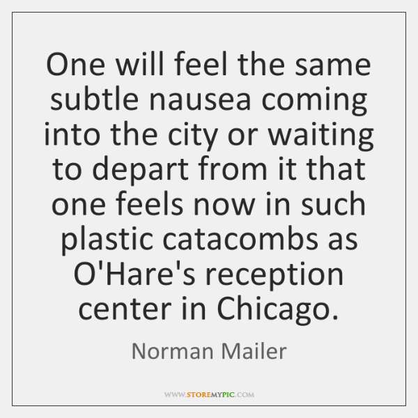 One will feel the same subtle nausea coming into the city or ...