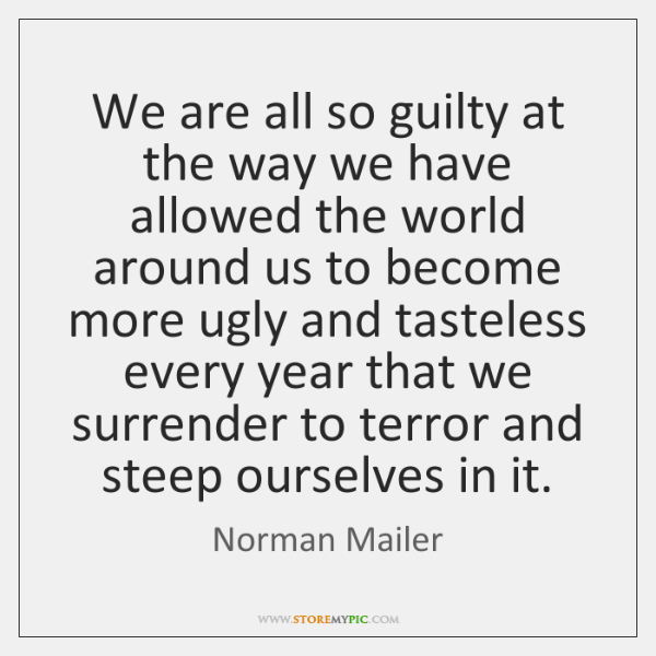 We are all so guilty at the way we have allowed the ...