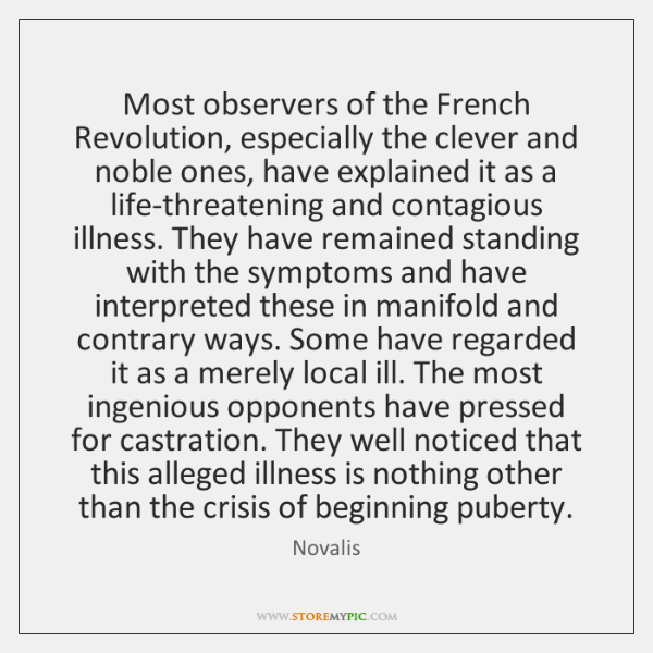 Most observers of the French Revolution, especially the clever and noble ones, ...