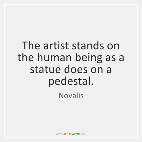 The artist stands on the human being as a statue does on ...