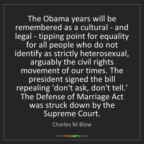Charles M Blow: The Obama years will be remembered as a cultural - and...