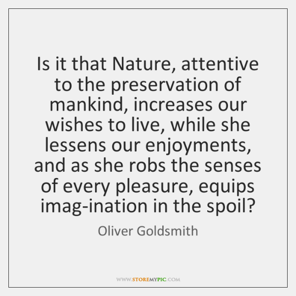Is it that Nature, attentive to the preservation of mankind, increases our ...