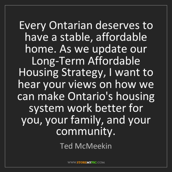 Ted McMeekin: Every Ontarian deserves to have a stable, affordable...