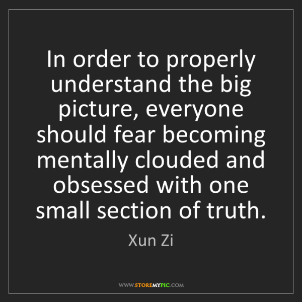 Xun Zi: In order to properly understand the big picture, everyone...