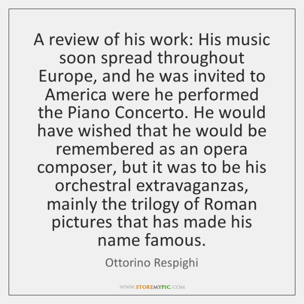 A review of his work: His music soon spread throughout Europe, and ...