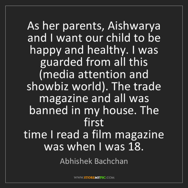 Abhishek Bachchan: As her parents, Aishwarya and I want our child to be...
