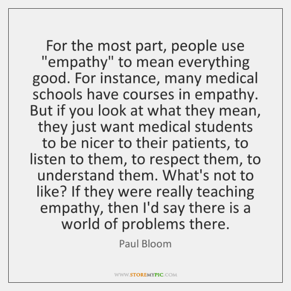 """For the most part, people use """"empathy"""" to mean everything good. For ..."""