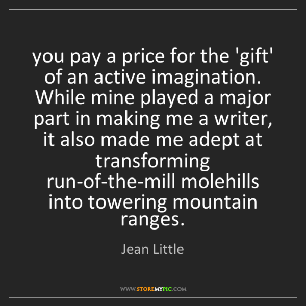 Jean Little: you pay a price for the 'gift' of an active imagination....
