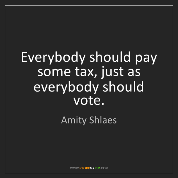 Amity Shlaes: Everybody should pay some tax, just as everybody should...
