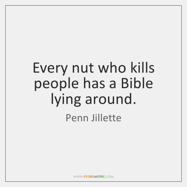 Every nut who kills people has a Bible lying around.