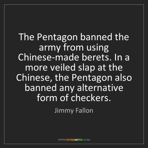 Jimmy Fallon: The Pentagon banned the army from using Chinese-made...