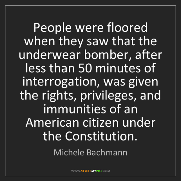 Michele Bachmann: People were floored when they saw that the underwear...