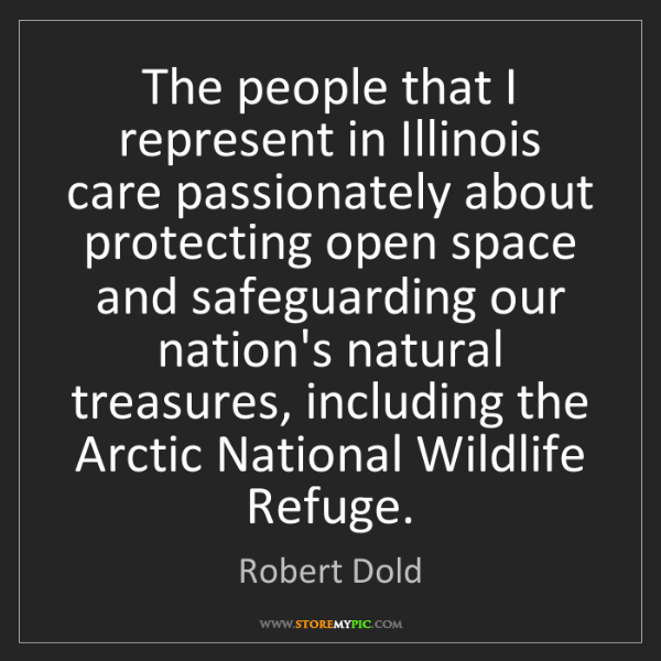 Robert Dold: The people that I represent in Illinois care passionately...