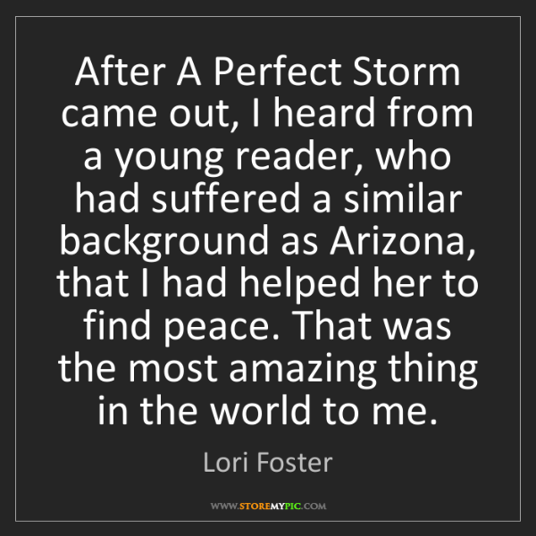 Lori Foster: After A Perfect Storm came out, I heard from a young...