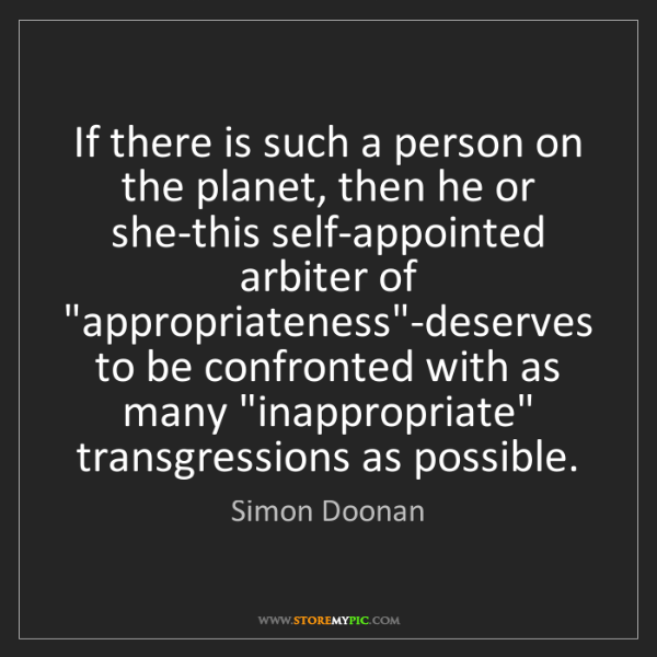 Simon Doonan: If there is such a person on the planet, then he or she-this...