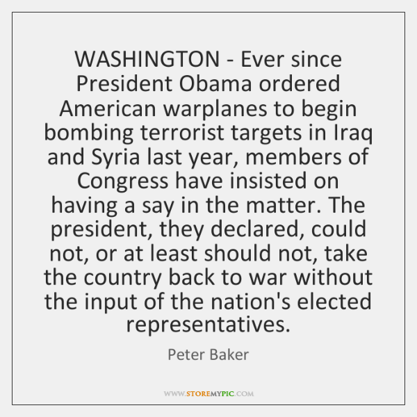 WASHINGTON - Ever since President Obama ordered American warplanes to begin bombing ...