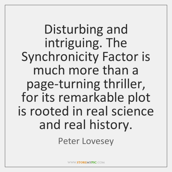 Disturbing and intriguing. The Synchronicity Factor is much more than a page-turning ...