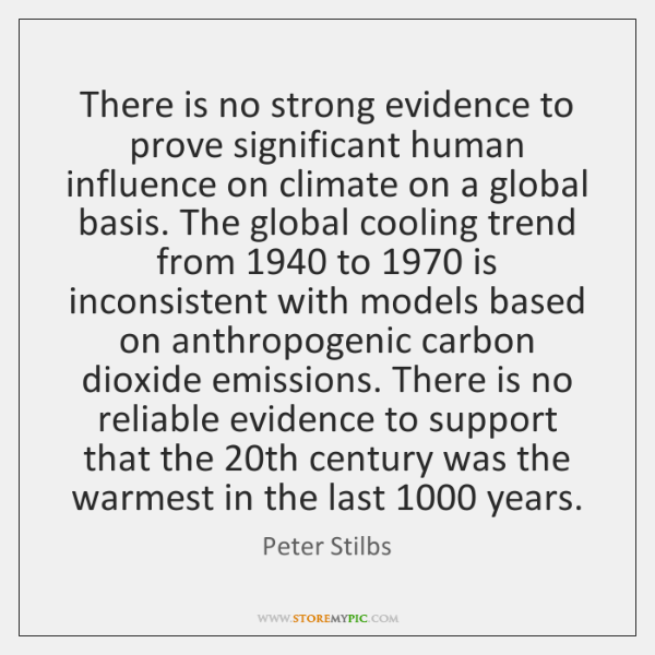 There is no strong evidence to prove significant human influence on climate ...