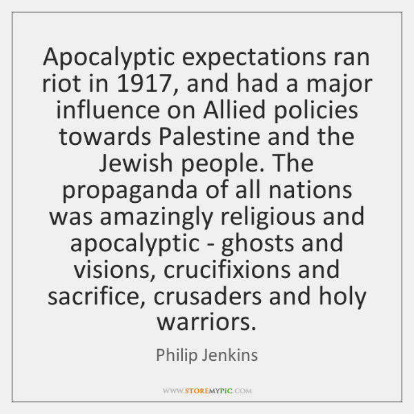 Apocalyptic expectations ran riot in 1917, and had a major influence on Allied ...