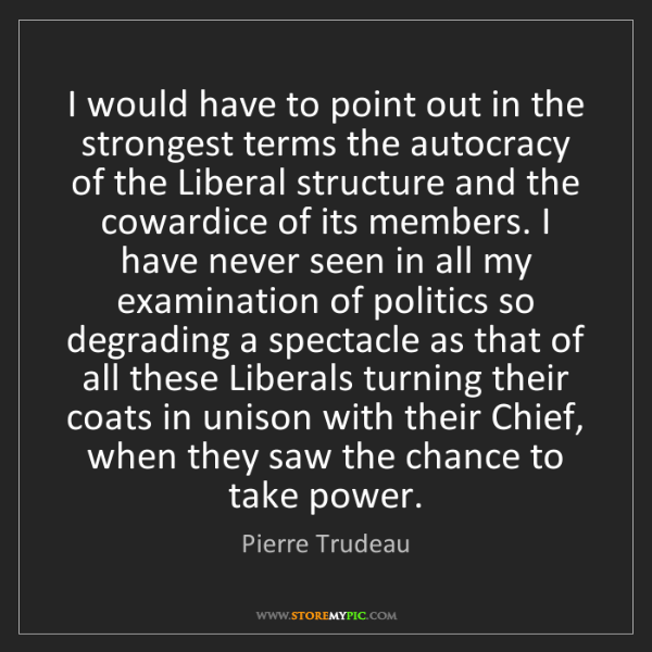 Pierre Trudeau: I would have to point out in the strongest terms the...