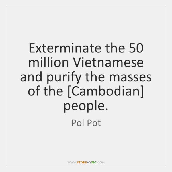 Pol Pot Quotes StoreMyPic Amazing Pol Pot Quotes