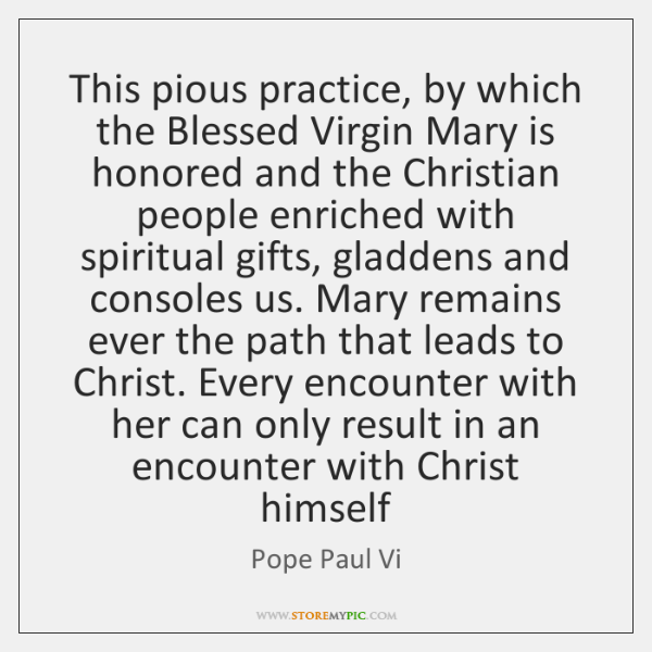 This pious practice, by which the Blessed Virgin Mary is honored and ...