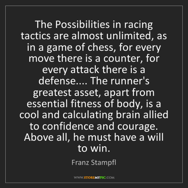 Franz Stampfl: The Possibilities in racing tactics are almost unlimited,...