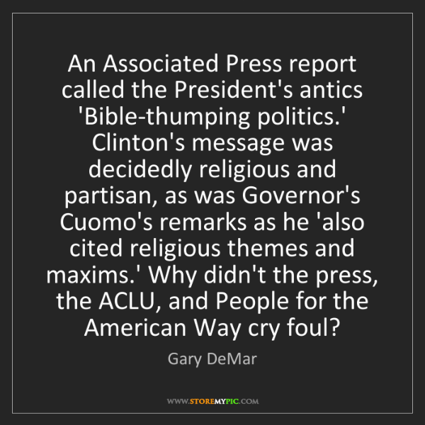 Gary DeMar: An Associated Press report called the President's antics...