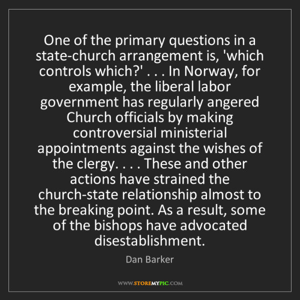 Dan Barker: One of the primary questions in a state-church arrangement...