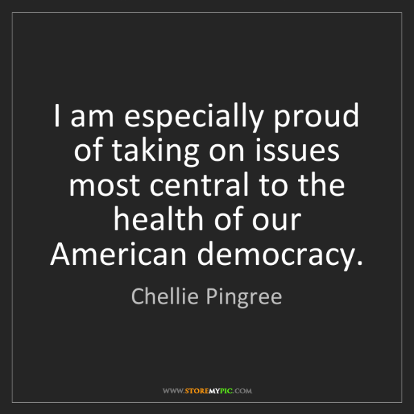 Chellie Pingree: I am especially proud of taking on issues most central...