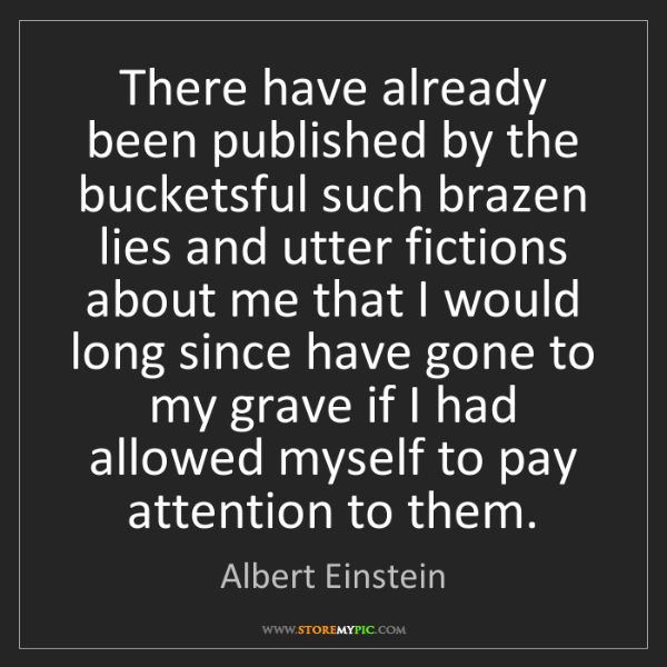 Albert Einstein: There have already been published by the bucketsful such...