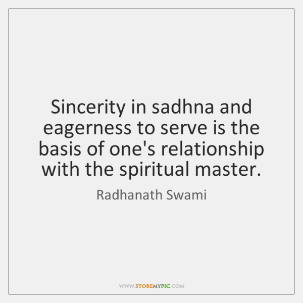 Sincerity in sadhna and eagerness to serve is the basis of one's ...