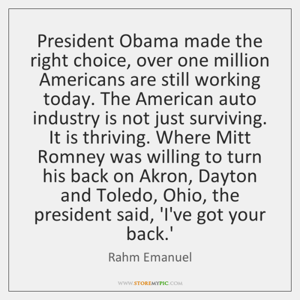 President Obama made the right choice, over one million Americans are still ...