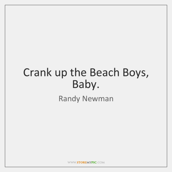 Crank up the Beach Boys, Baby.