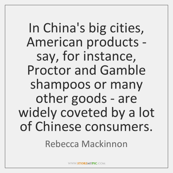 In China's big cities, American products - say, for instance, Proctor and ...