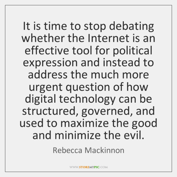 It is time to stop debating whether the Internet is an effective ...